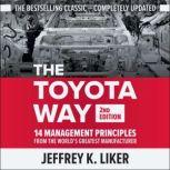 The Toyota Way (Second Edition) 14 Management Principles from the World's Greatest Manufacturer, Jeffrey Liker