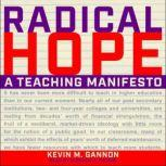 Radical Hope A Teaching Manifesto, Kevin M. Gannon