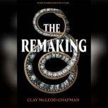 The Remaking, Clay Chapman