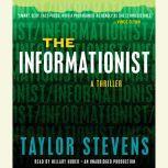 The Informationist A Thriller, Taylor Stevens