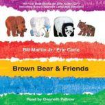 Brown Bear & Friends, Bill Martin, Jr.