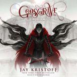 Godsgrave Book Two of the Nevernight Chronicle, Jay Kristoff