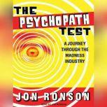 The Psychopath Test A Journey Through the Madness Industry, Jon Ronson