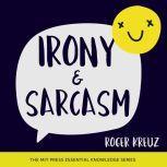 Irony and Sarcasm, Roger Kreuz
