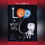 Leo A Ghost Story, Mac Barnett