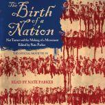 The Birth of a Nation Nat Turner and the Making of a Movement, Nate Parker