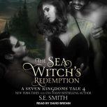 The Sea Witch's Redemption A Seven Kingdoms Tale 4, S.E. Smith