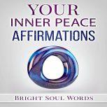 Your Inner Peace Affirmations, Bright Soul Words