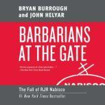 Barbarians at the Gate The Fall of RJR Nabisco, Bryan Burrough