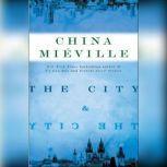 The City & The City, China Mieville