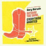 Nothing the Same, Everything Haunted, Gary Barwin