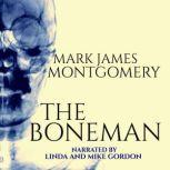 The Boneman, Mark James Montgomery