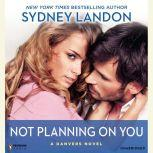 Not Planning On You A Danvers Novel, Sydney Landon