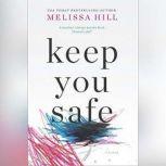 Keep You Safe, Melissa Hill