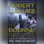 Robert Ludlum's (TM) The Bourne Objective, Eric Van Lustbader