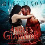 Angie's Gladiator, Ruby Dixon
