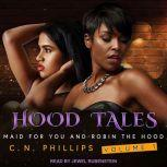 Hood Tales, Volume 1 Maid for You and Robin the Hood, C. N. Phillips