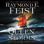 Queen of Storms Book Two of the Firemane Saga, Raymond E. Feist