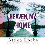 Heaven, My Home, Attica Locke