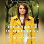 The Opposite of Loneliness Essays and Stories, Marina Keegan