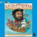 Lives of the Pirates Swashbucklers, Scoundrels (Neighbors Beware!), Kathleen Krull; Kathryn Hewitt