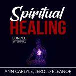 Spiritual Healing Bundle: 2 in 1 Bundle, Sacred Contracts and Secrets of Divine Love, Ann Carlyle