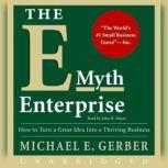The E-Myth Enterprise, Michael E. Gerber