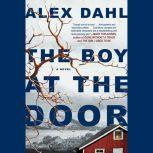 The Boy at the Door, Alex Dahl