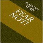 Fear Not!, Gabriel Agbo