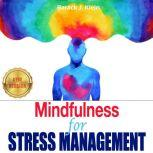 Mindfulness for STRESS MANAGEMENT A Direct Path Through Brain Training to Overcome Panic Attacks, Anxiety, and Overcoming Stress. Anxiety Relief, Give Up Negative Thinking. NEW VERSION, BARACK J. KLEIN