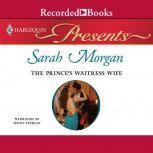 The Prince's Waitress Wife, Sarah Morgan