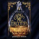 Sing Me Forgotten, Jessica S. Olson