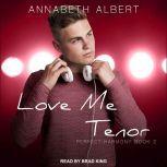 Love Me Tenor, Annabeth Albert