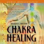 Chakra Healing, Rosalyn L. Bruyere