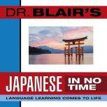Dr. Blair's Japanese in No Time The Revolutionary New Language Instruction Method That's Proven to Work!, Robert Blair