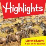 Highlights Listen & Learn!: A Year on the Savannah An Immersive Audio Study for Grade 3, Highlights For Children