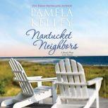 Nantucket Neighbors, Pamela Kelley