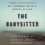 The Babysitter My Summers with a Serial Killer, Liza Rodman