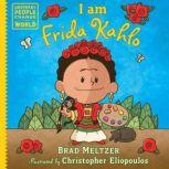 I Am Frida Kahlo, Brad Meltzer