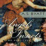 Angels & Insects, A. S. Byatt
