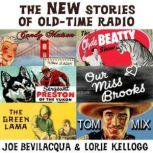 The New Stories of Old-Time Radio Volume One, Set One, Joe Bevilacqua
