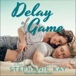 Delay of Game, Stephanie Kay