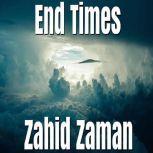 End Times, Zahid Zaman