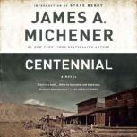 Centennial A Novel, James A. Michener