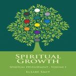 Spiritual Growth: Spiritual Development Vol 1, Elsabe Smit