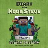 Minecraft: Diary of a Minecraft Noob Steve Book 3: Jeepers Creepers (An Unofficial Minecraft Diary Book), MC Steve
