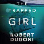 The Trapped Girl, Robert Dugoni