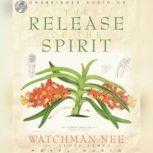 Release of the Spirit, Watchman Nee