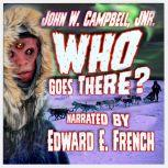 Who Goes There?, John W. Campbell