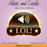 Abbott and Costello: The Spy Tries to Kill Sam, DDT Recordings
